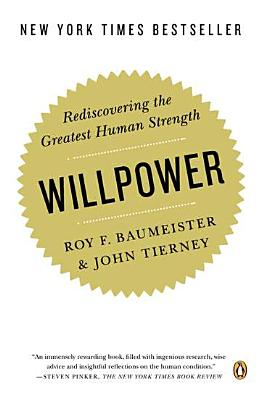 Willpower By Baumeister, Roy F./ Tierney, John